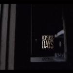 Hopeless Days (video)