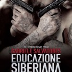 Educazione Siberiana di Gabriele Salvatores (recensione)