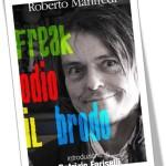 Freak – Odio il Brodo di Manfredi e Fariselli