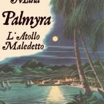 Palmyra, l'Atollo Maledetto di Davide Mana