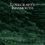 Lovecraft's Innsmouth di Claudio Vergnani (recensione)