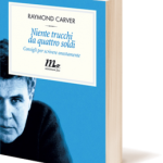 Niente trucchi da quattro soldi (R. Carver)