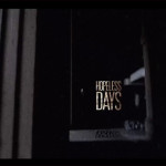 Hopeless Days (video)