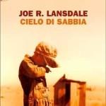 Cielo di Sabbia di Joe R. Lansdale