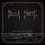 Before the Flood dei Bella Morte (2011)