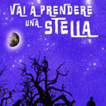 Vai a Prendere una Stella (2015)